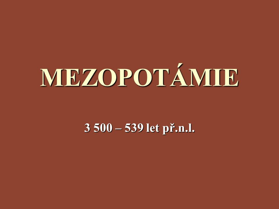 Bedřich Hrozný  rozluštil chetitské písmo  zabýval se klínovým písmem