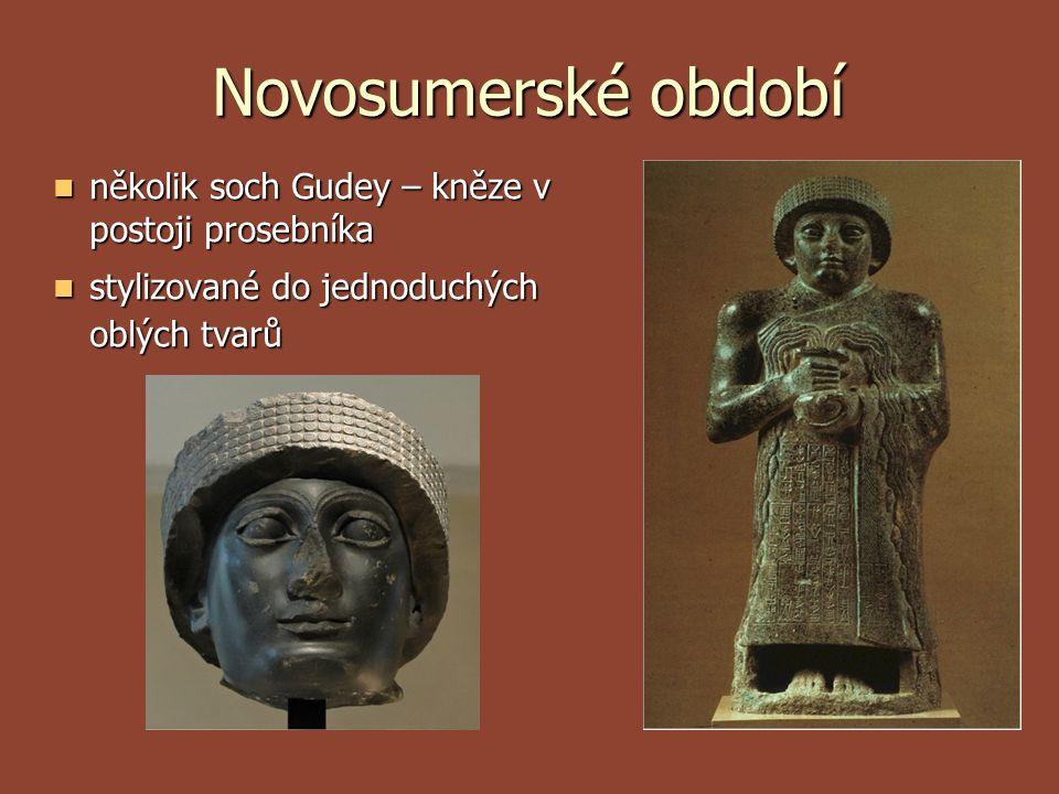 Novosumerské období  několik soch Gudey – kněze v postoji prosebníka  stylizované do jednoduchých oblých tvarů