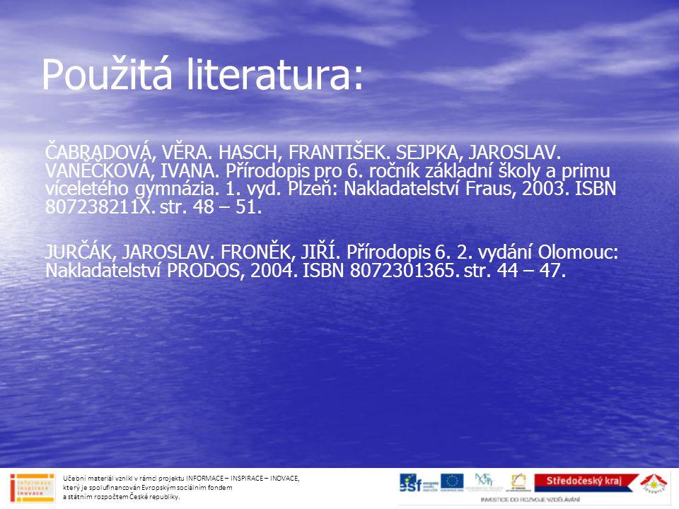 Použitá literatura: ČABRADOVÁ, VĚRA.HASCH, FRANTIŠEK.