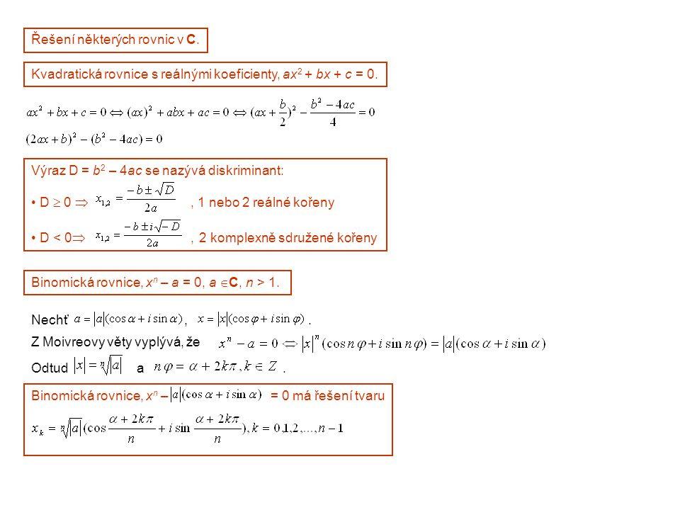 Řešení některých rovnic v C. Kvadratická rovnice s reálnými koeficienty, ax 2 + bx + c = 0. Výraz D = b 2 – 4ac se nazývá diskriminant: • D  0 , 1 n