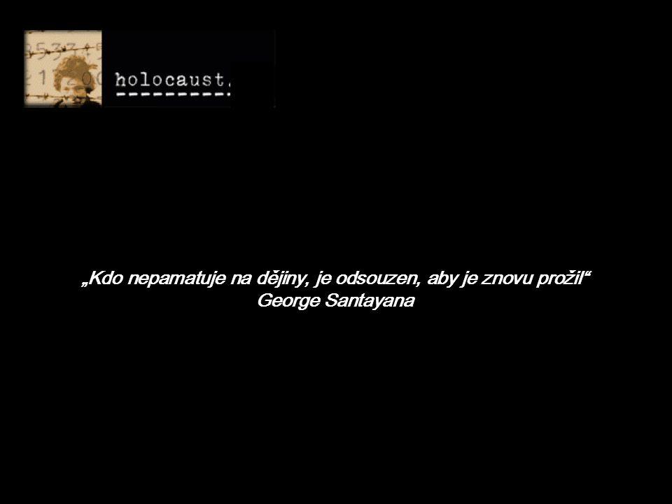 """""""Kdo nepamatuje na dějiny, je odsouzen, aby je znovu prožil George Santayana"""