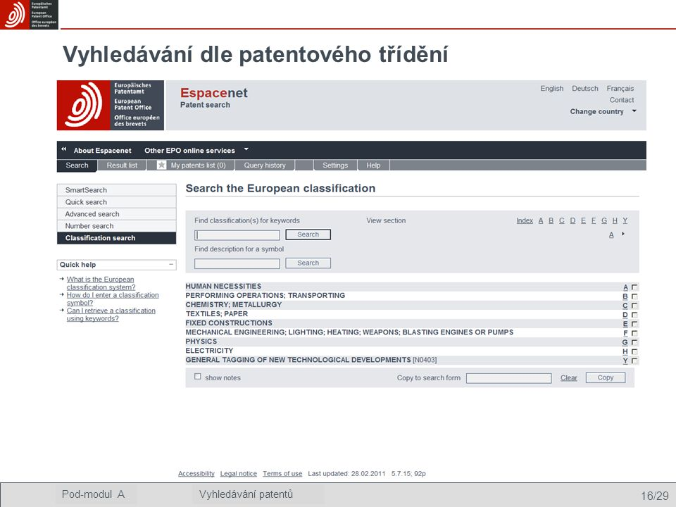 16/29 Podmodul AVyhledávání patentů Pod-modul AVyhledávání patentů Vyhledávání dle patentového třídění