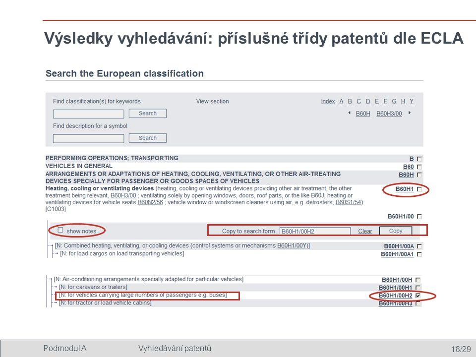 18/29 Podmodul AVyhledávání patentů Výsledky vyhledávání: příslušné třídy patentů dle ECLA