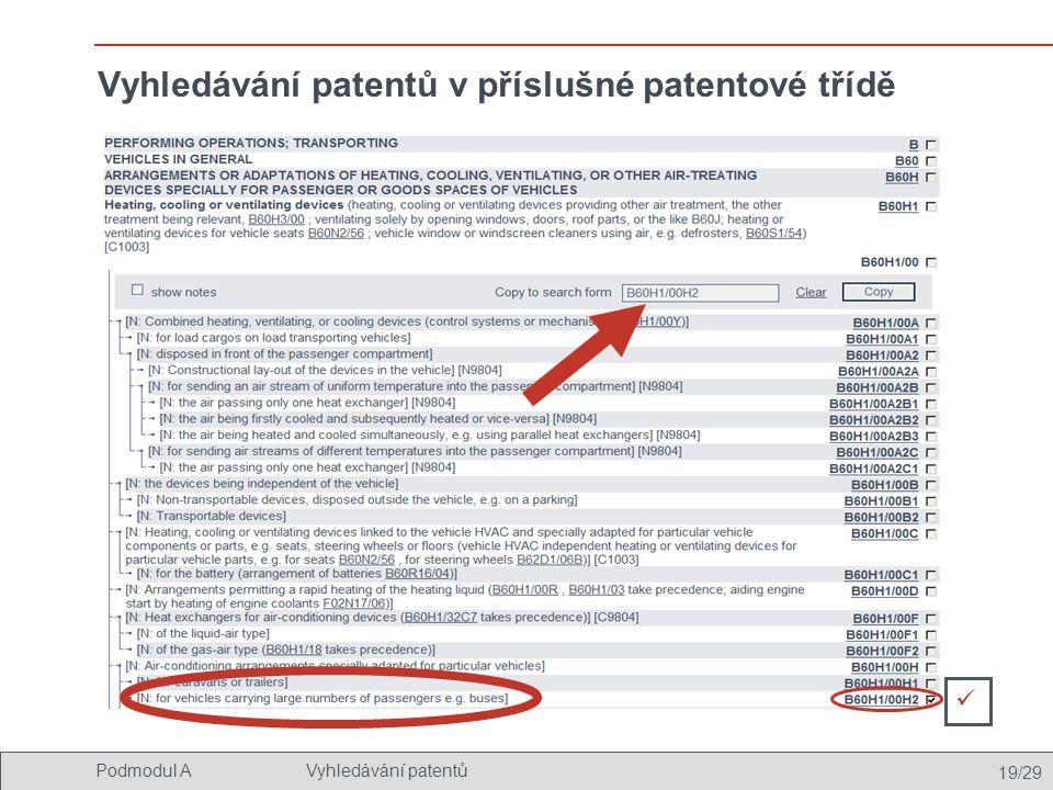 19/29 Podmodul AVyhledávání patentů Vyhledávání patentů v příslušné patentové třídě 