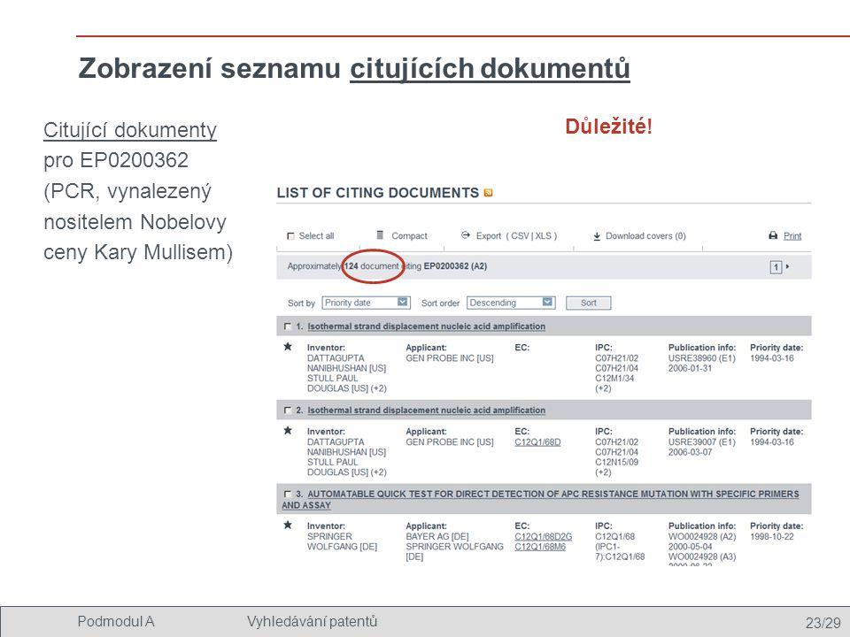 23/29 Podmodul AVyhledávání patentů Zobrazení seznamu citujících dokumentů Citující dokumenty pro EP0200362 (PCR, vynalezený nositelem Nobelovy ceny K