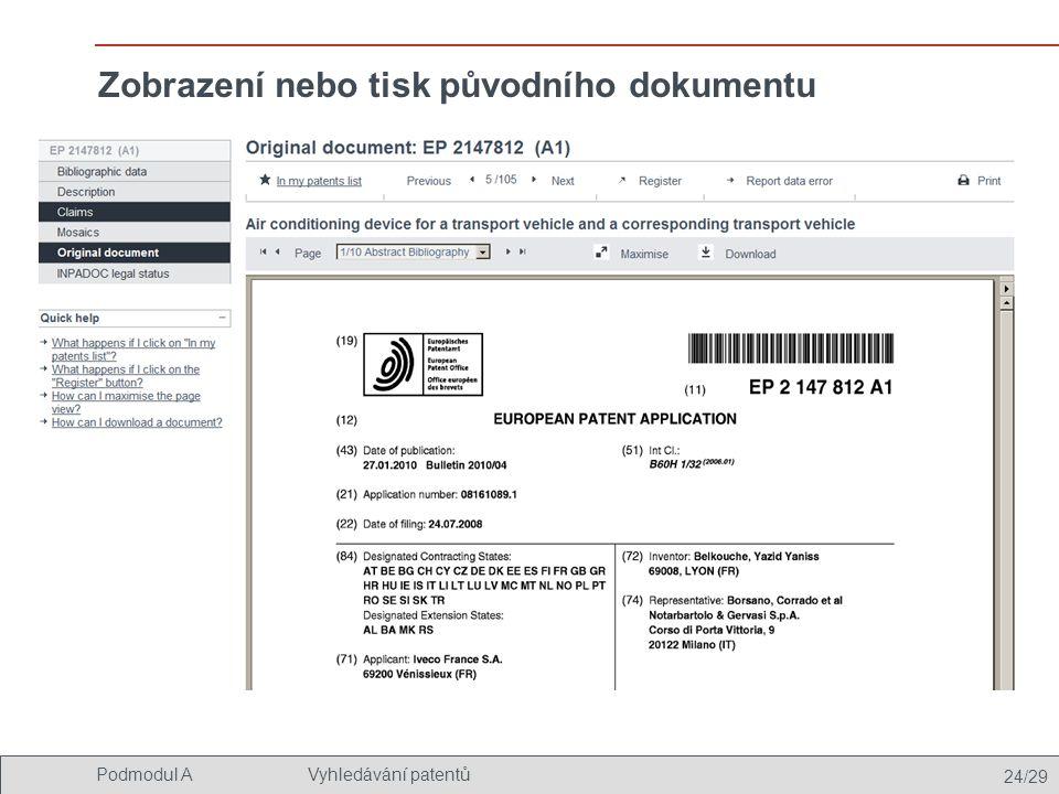 24/29 Podmodul AVyhledávání patentů Zobrazení nebo tisk původního dokumentu