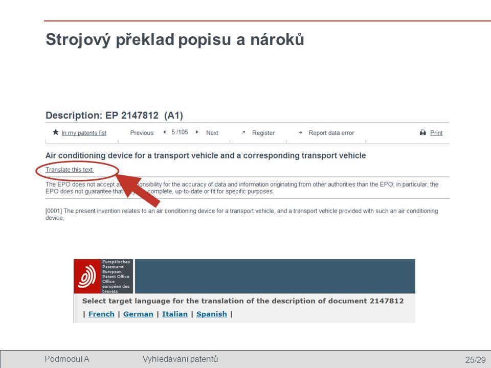 25/29 Podmodul AVyhledávání patentů Strojový překlad popisu a nároků
