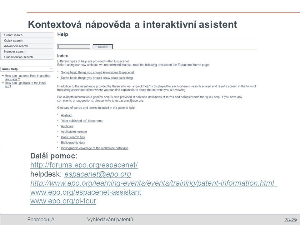 28/29 Podmodul AVyhledávání patentů Kontextová nápověda a interaktivní asistent Další pomoc: http://forums.epo.org/espacenet/ helpdesk: espacenet@epo.