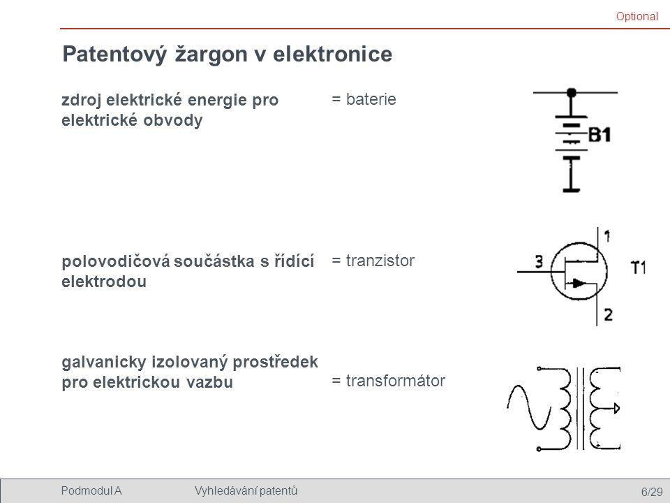6/29 Podmodul AVyhledávání patentů Patentový žargon v elektronice zdroj elektrické energie pro elektrické obvody polovodičová součástka s řídící elekt