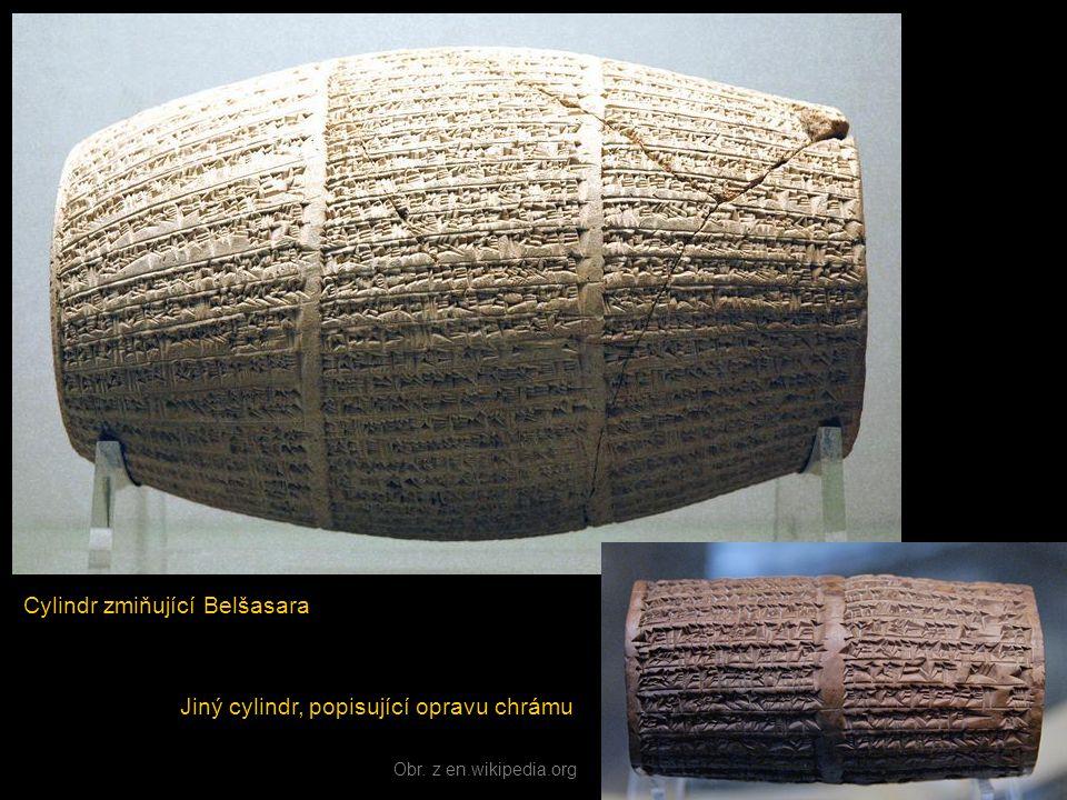 Cylindr zmiňující Belšasara Jiný cylindr, popisující opravu chrámu Obr. z en.wikipedia.org