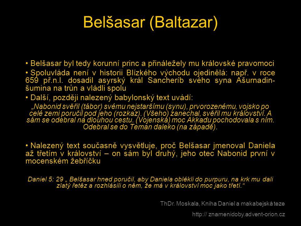 Belšasar (Baltazar) • Belšasar byl tedy korunní princ a přináležely mu královské pravomoci • Spoluvláda není v historii Blízkého východu ojedinělá: na