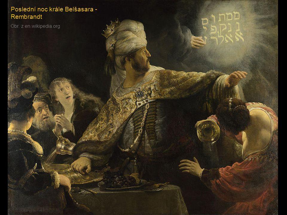 Poslední noc krále Belšasara - Rembrandt Obr. z en.wikipedia.org