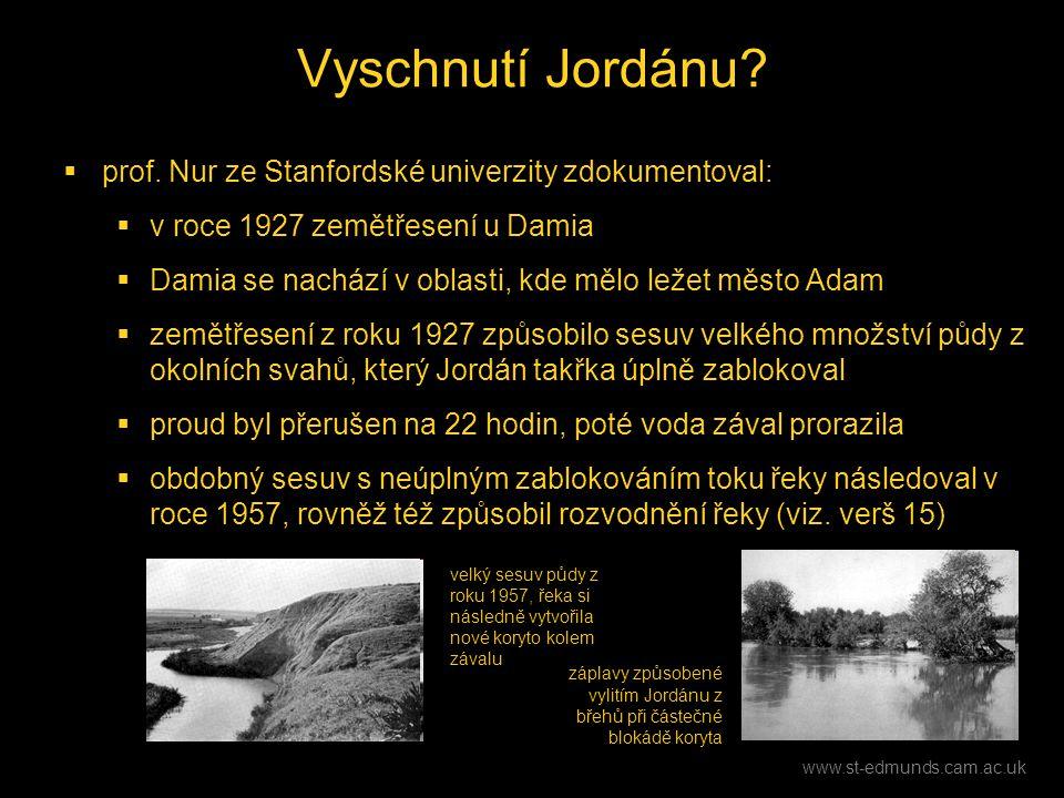  prof. Nur ze Stanfordské univerzity zdokumentoval:  v roce 1927 zemětřesení u Damia  Damia se nachází v oblasti, kde mělo ležet město Adam  zemět