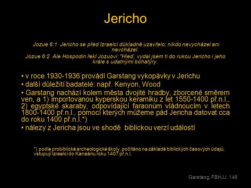 Jericho Jozue 6:1 Jericho se před Izraelci důkladně uzavřelo; nikdo nevycházel ani nevcházel. Jozue 6:2 Ale Hospodin řekl Jozuovi: