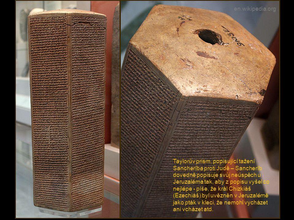Taylorův prism, popisující tažení Sancheríba proti Judě – Sancheríb dovedně popisuje svůj neúspěch u Jeruzaléma tak, aby z popisu vyšel co nejlépe - p