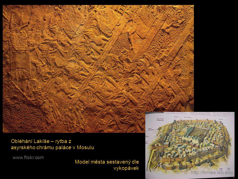 http://fontes.lstc.edu Obléhání Lakíše – rytba z asyrského chrámu paláce v Mosulu www.flickr.com Model města sestavený dle vykopávek