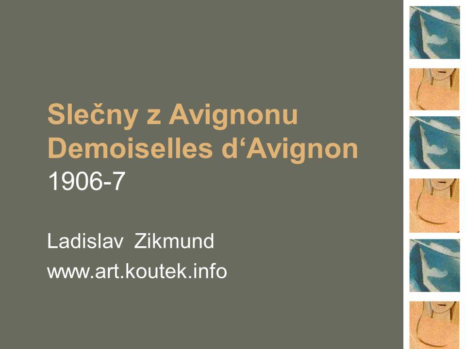 Slečny z Avignonu Demoiselles d'Avignon 1906-7 Ladislav Zikmund www.art.koutek.info