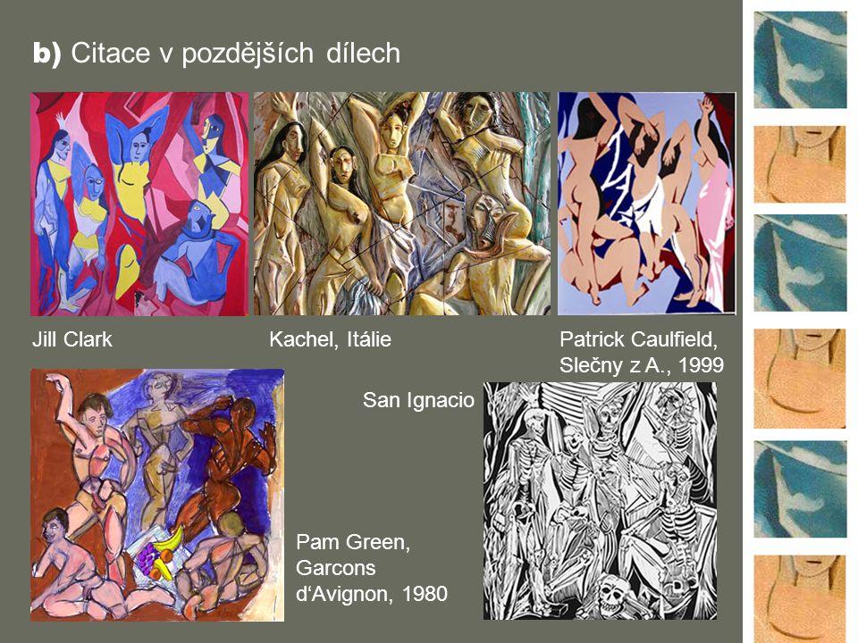 b) Citace v pozdějších dílech Jill ClarkKachel, ItáliePatrick Caulfield, Slečny z A., 1999 Pam Green, Garcons d'Avignon, 1980 San Ignacio