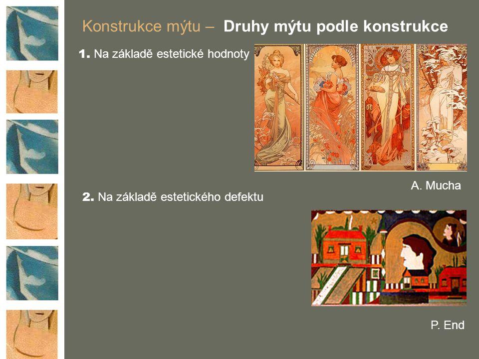Konstrukce mýtu – Druhy mýtu podle konstrukce 1.Na základě estetické hodnoty 2.