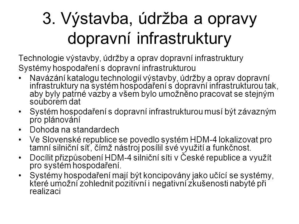 3. Výstavba, údržba a opravy dopravní infrastruktury Technologie výstavby, údržby a oprav dopravní infrastruktury Systémy hospodaření s dopravní infra