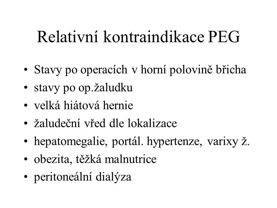 Relativní kontraindikace PEG •Stavy po operacích v horní polovině břicha •stavy po op.žaludku •velká hiátová hernie •žaludeční vřed dle lokalizace •he