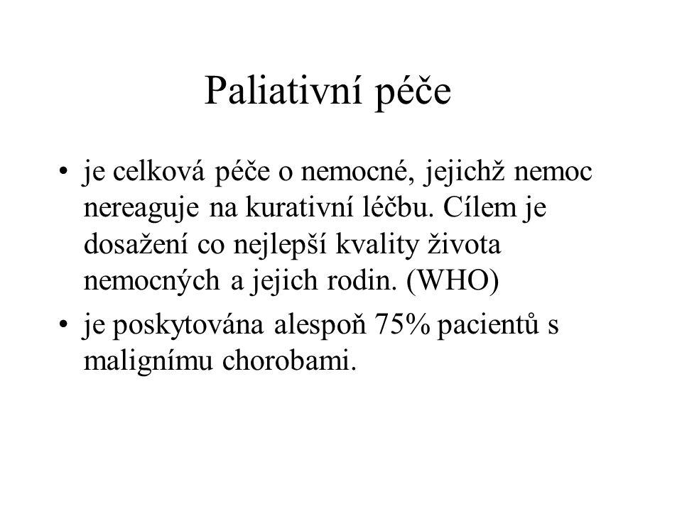 Paliativní péče •je celková péče o nemocné, jejichž nemoc nereaguje na kurativní léčbu. Cílem je dosažení co nejlepší kvality života nemocných a jejic