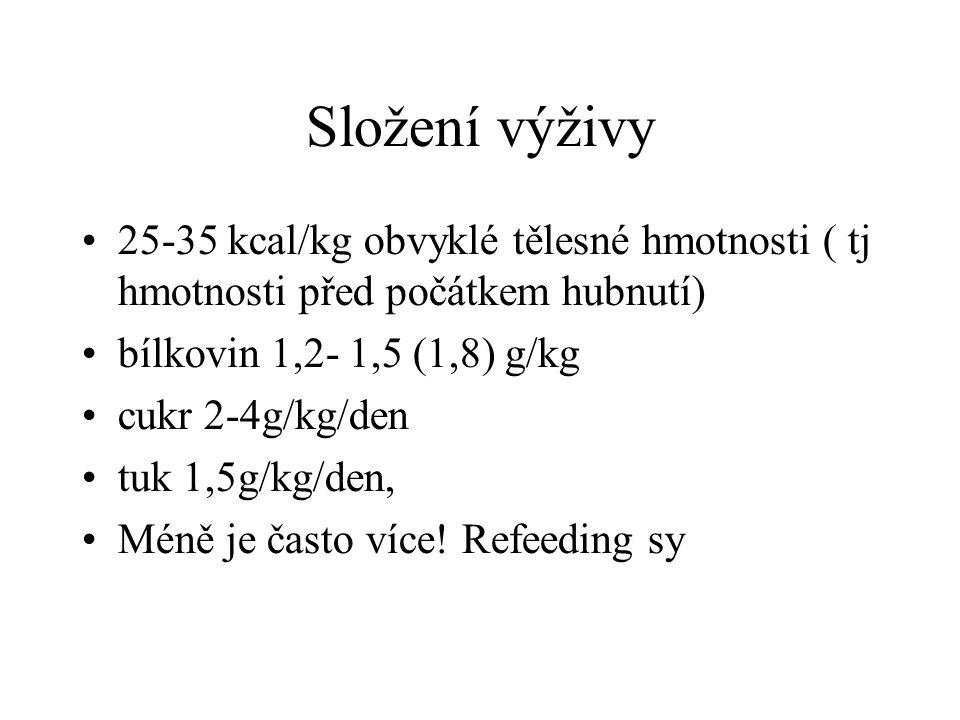 Složení výživy •25-35 kcal/kg obvyklé tělesné hmotnosti ( tj hmotnosti před počátkem hubnutí) •bílkovin 1,2- 1,5 (1,8) g/kg •cukr 2-4g/kg/den •tuk 1,5
