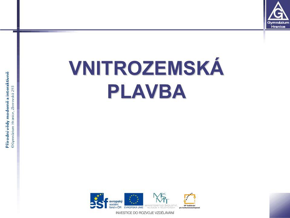 Přírodní vědy moderně a interaktivně ©Gymnázium Hranice, Zborovská 293 VNITROZEMSKÁ PLAVBA