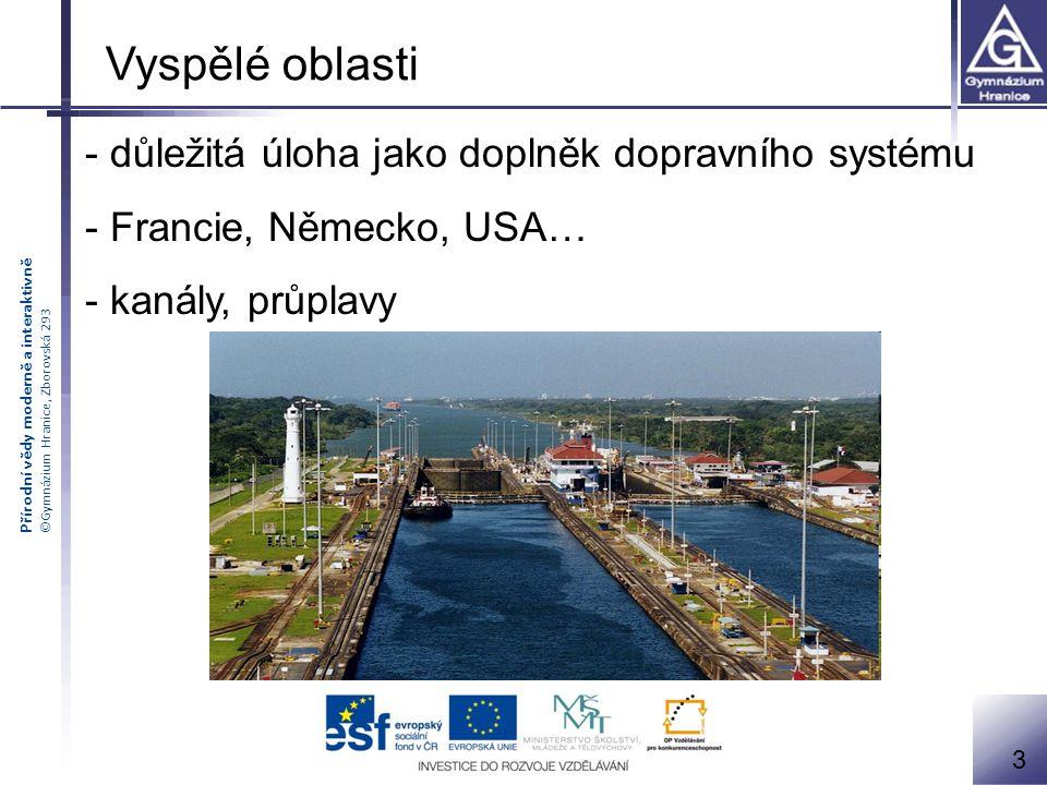 Přírodní vědy moderně a interaktivně ©Gymnázium Hranice, Zborovská 293 - často jediná možnost dopravy - řeka = hlavní dopravní tepna 4 Rozvojové oblasti