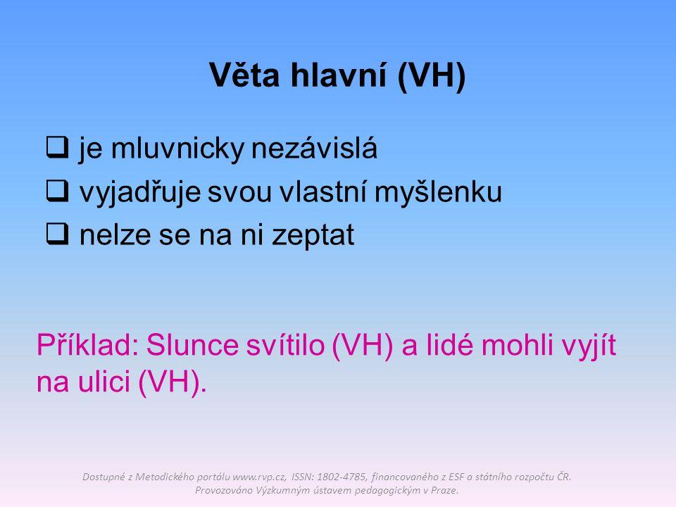 Věta hlavní (VH) Dostupné z Metodického portálu www.rvp.cz, ISSN: 1802-4785, financovaného z ESF a státního rozpočtu ČR. Provozováno Výzkumným ústavem