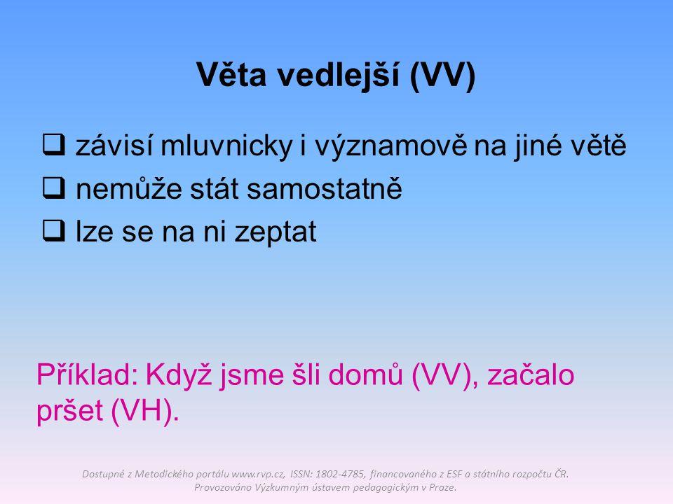Věta řídící, závislá Dostupné z Metodického portálu www.rvp.cz, ISSN: 1802-4785, financovaného z ESF a státního rozpočtu ČR.