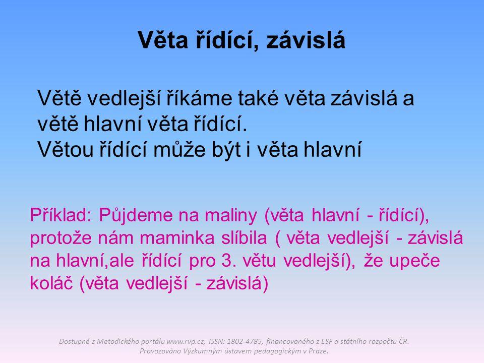 1) Podtrhněte souvětí, určete počet vět v souvětí: Dostupné z Metodického portálu www.rvp.cz, ISSN: 1802-4785, financovaného z ESF a státního rozpočtu ČR.