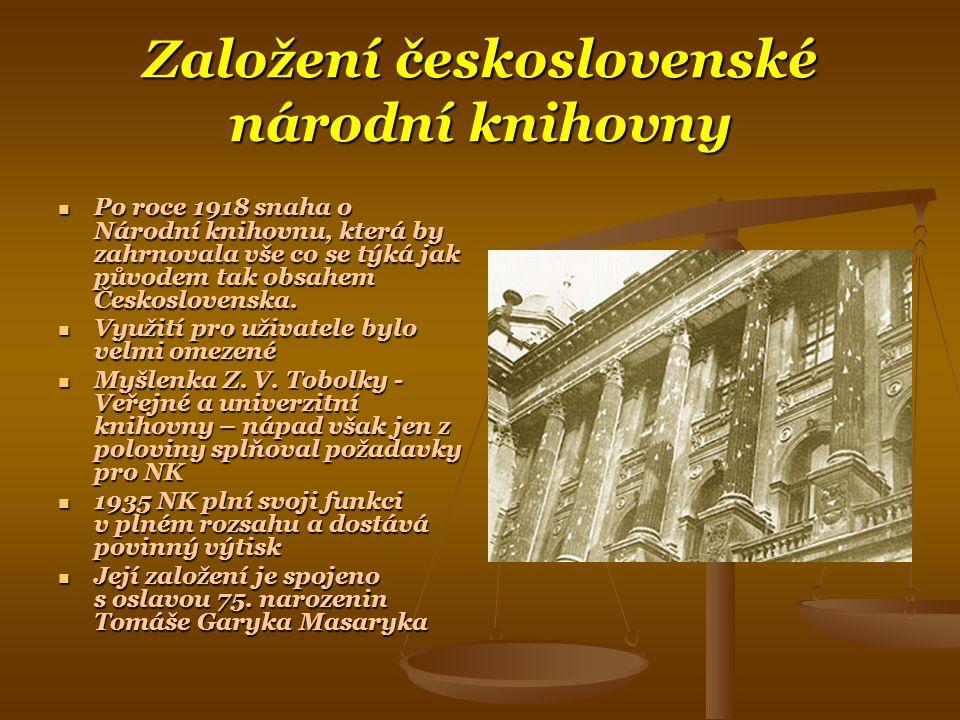 Založení československé národní knihovny  Po roce 1918 snaha o Národní knihovnu, která by zahrnovala vše co se týká jak původem tak obsahem Československa.