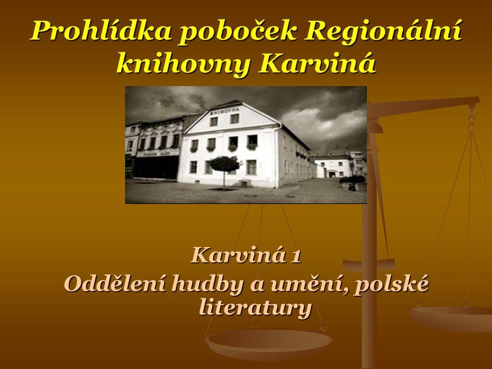 Prohlídka poboček Regionální knihovny Karviná Karviná 1 Oddělení hudby a umění, polské literatury