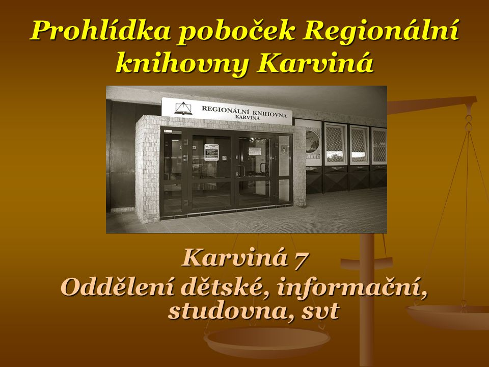 Prohlídka poboček Regionální knihovny Karviná Karviná 7 Oddělení dětské, informační, studovna, svt