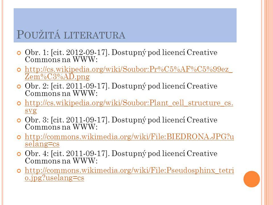 P OUŽITÁ LITERATURA Obr. 1: [cit. 2012-09-17]. Dostupný pod licencí Creative Commons na WWW: http://cs.wikipedia.org/wiki/Soubor:Pr%C5%AF%C5%99ez_ Zem