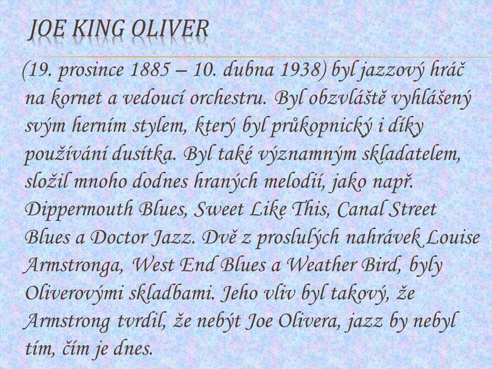 (19. prosince 1885 – 10. dubna 1938) byl jazzový hráč na kornet a vedoucí orchestru. Byl obzvláště vyhlášený svým herním stylem, který byl průkopnický