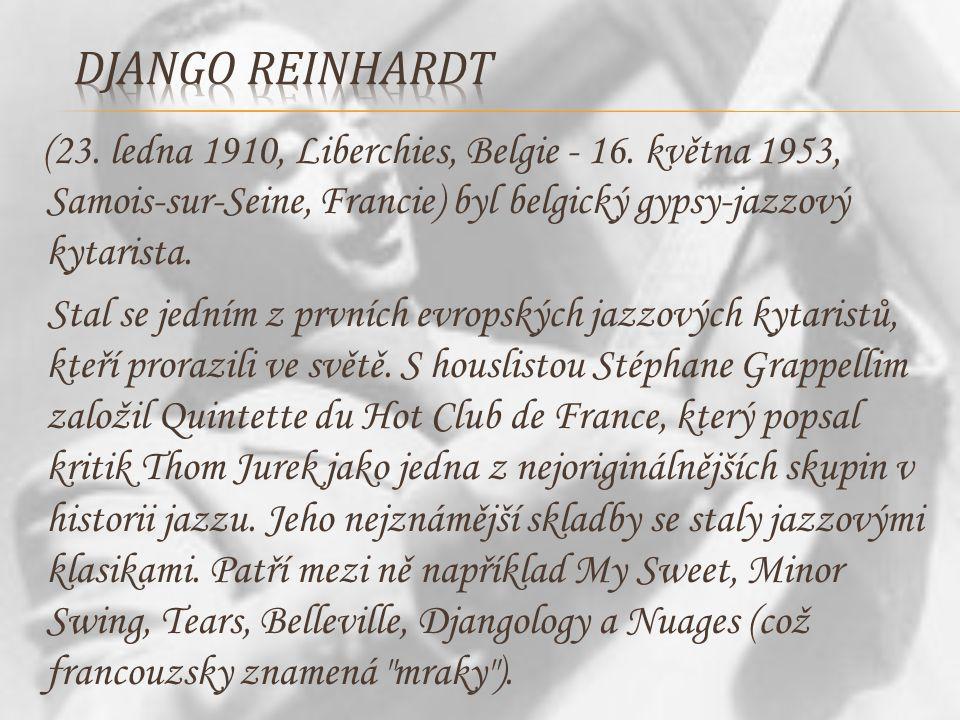 (23. ledna 1910, Liberchies, Belgie - 16. května 1953, Samois-sur-Seine, Francie) byl belgický gypsy-jazzový kytarista. Stal se jedním z prvních evrop