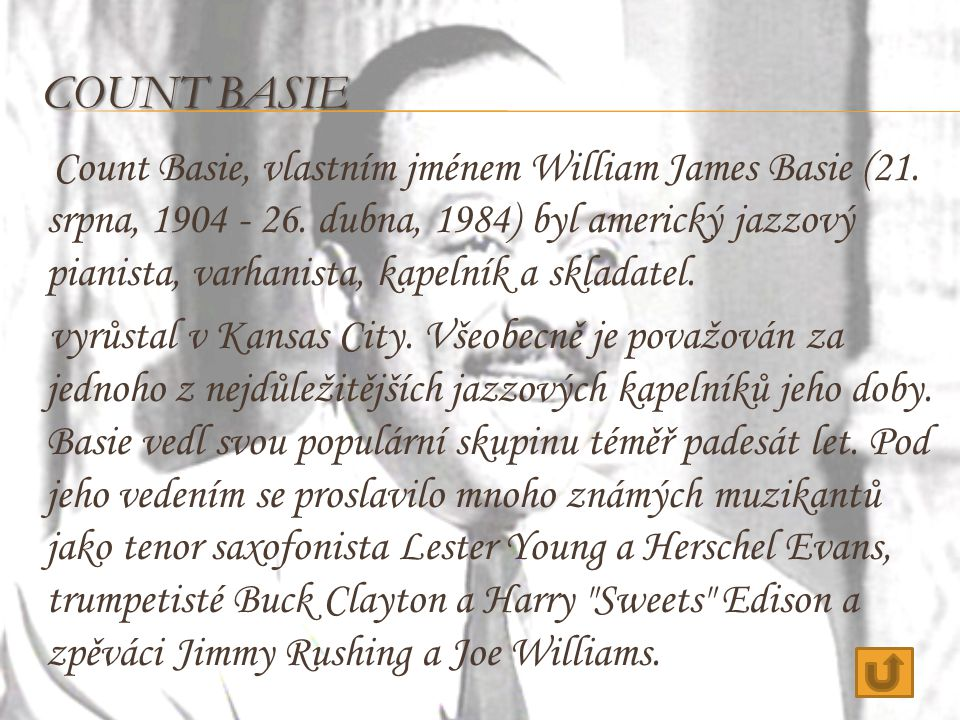 COUNT BASIE Count Basie, vlastním jménem William James Basie (21.