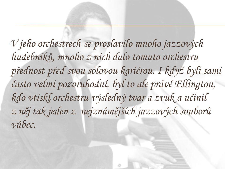 V jeho orchestrech se proslavilo mnoho jazzových hudebníků, mnoho z nich dalo tomuto orchestru přednost před svou sólovou kariérou. I když byli sami č