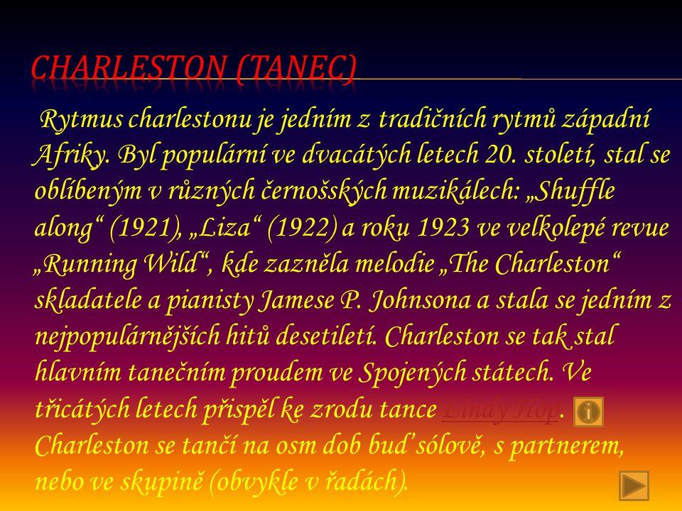 Rytmus charlestonu je jedním z tradičních rytmů západní Afriky. Byl populární ve dvacátých letech 20. století, stal se oblíbeným v různých černošských