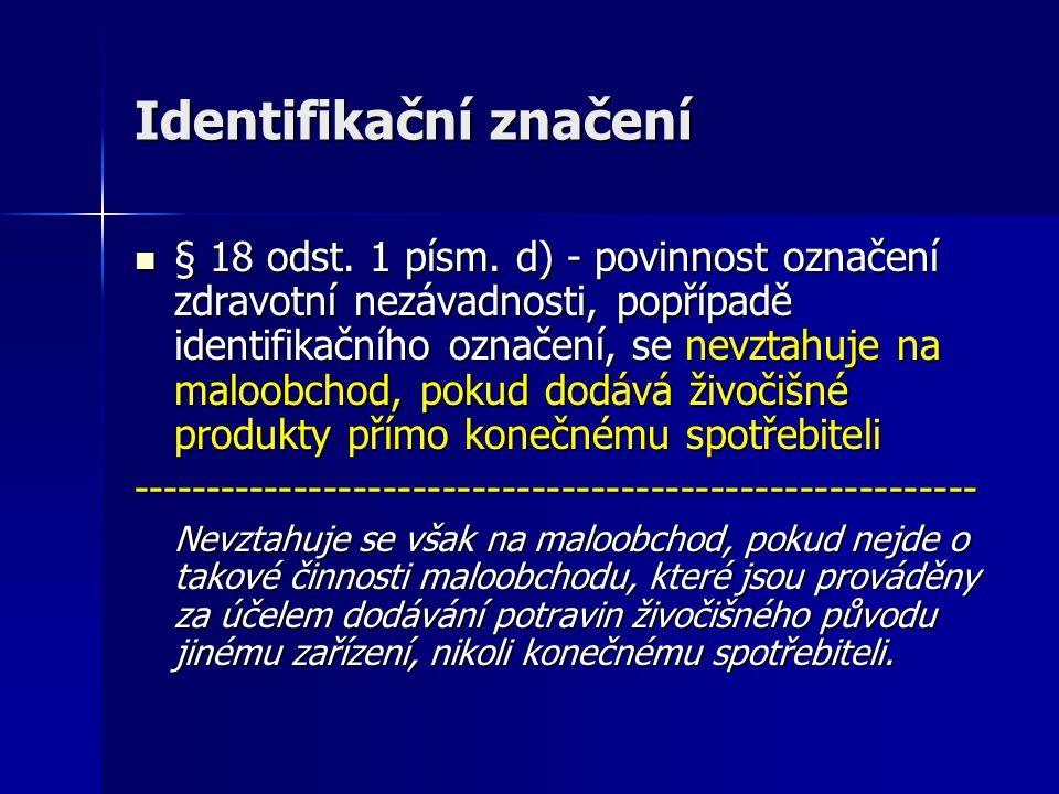 Identifikační značení  § 18 odst.1 písm.