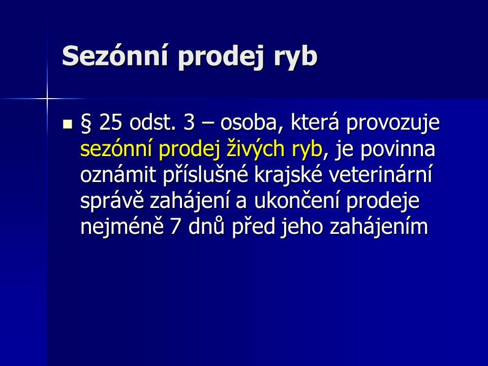 Sezónní prodej ryb  § 25 odst.