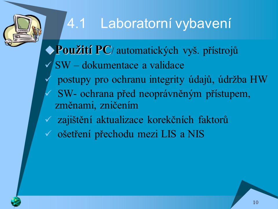 10 4.1 Laboratorní vybavení  Použití PC  Použití PC / automatických vyš.