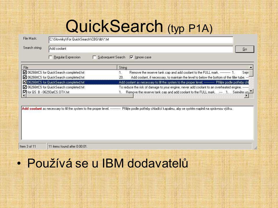 QuickSearch (typ P1A) •Používá se u IBM dodavatelů