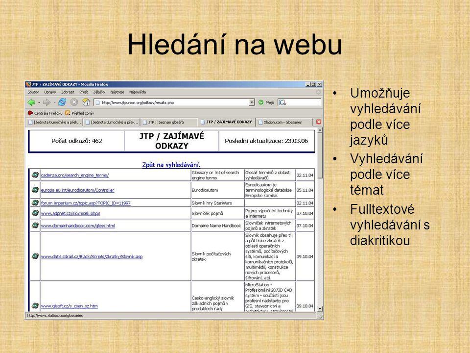 Hledání na webu •Umožňuje vyhledávání podle více jazyků •Vyhledávání podle více témat •Fulltextové vyhledávání s diakritikou