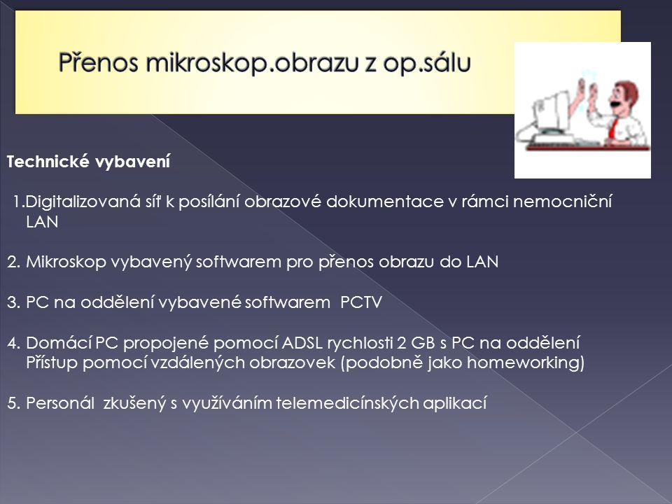 Technické vybavení 1.Digitalizovaná síť k posílání obrazové dokumentace v rámci nemocniční LAN 2.
