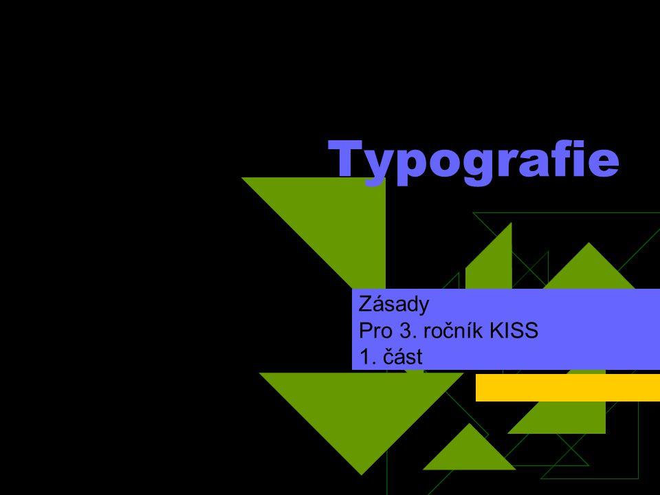 Typografie Zásady Pro 3. ročník KISS 1. část