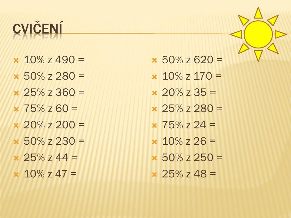  10% z 490 =  50% z 280 =  25% z 360 =  75% z 60 =  20% z 200 =  50% z 230 =  25% z 44 =  10% z 47 =  50% z 620 =  10% z 170 =  20% z 35 =  25% z 280 =  75% z 24 =  10% z 26 =  50% z 250 =  25% z 48 =