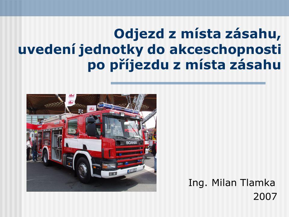 Odjezd z místa zásahu  JPO může opustit místo jen se souhlasem velitele zásahu  Každý hasič provede kontrolu své os.